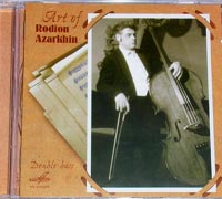 Art of Rodion Azarkhin, Double Bass, Vol.2
